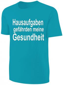 Kinder Sprüche T Shirt Hausaufgaben... Türkis